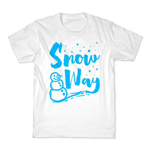 Snow Way Kids T-Shirt