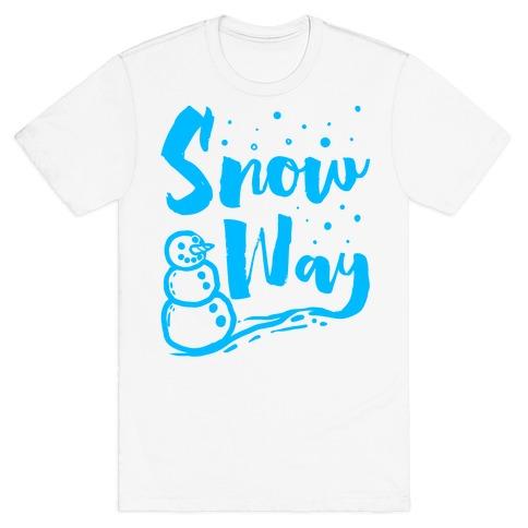 Snow Way T-Shirt