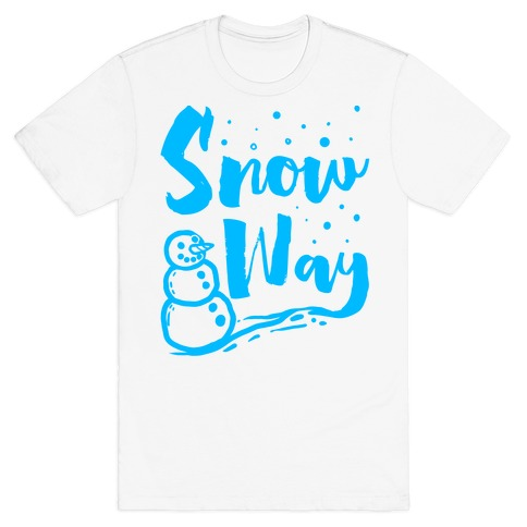 Snow Way T-Shirt
