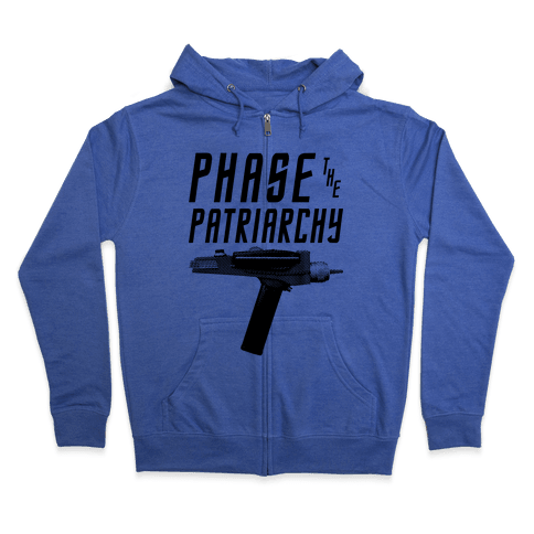 Phase The Patriarchy Zip Hoodie
