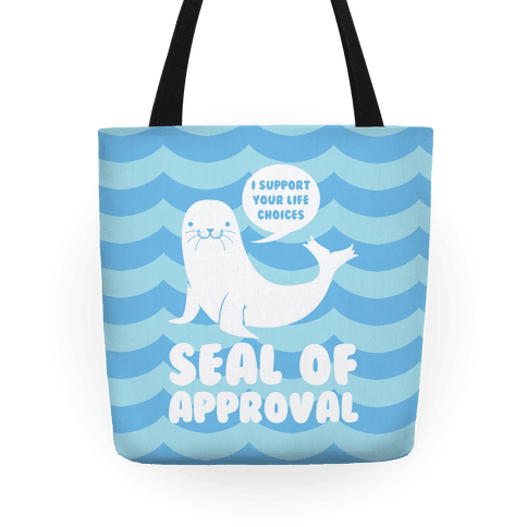 Seal of Approval Supports Your Life Choices Tote