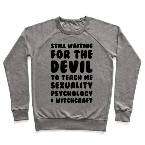 Still Waiting For The Devil To Teach Me Witchcraft Pullover