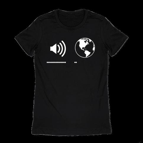 Music Up, World Down Womens T-Shirt