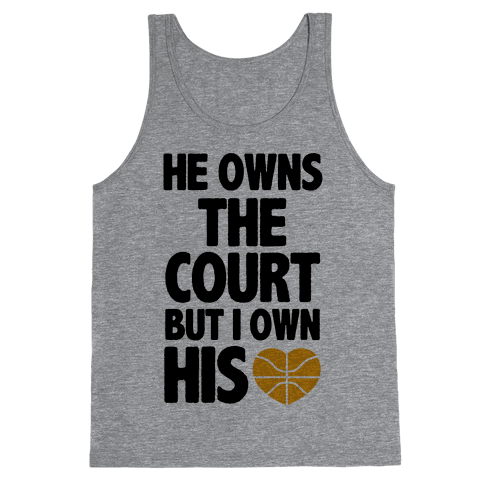 He Owns the Court (Basketball) Tank Top
