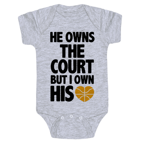 He Owns the Court (Basketball) Baby Onesy
