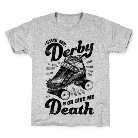 dafe388f173 Give Me Derby Or Give Me Death Kids T-Shirt