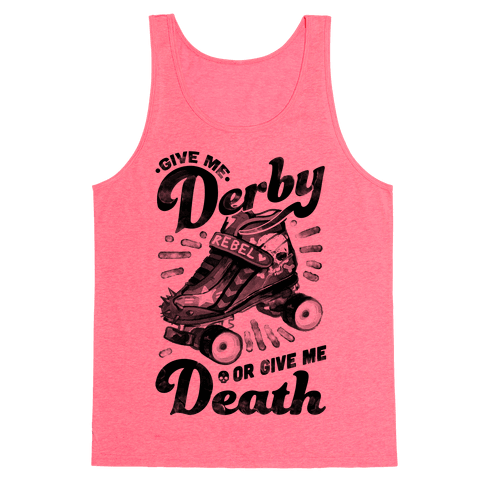 Give Me Derby Or Give Me Death Tank Top