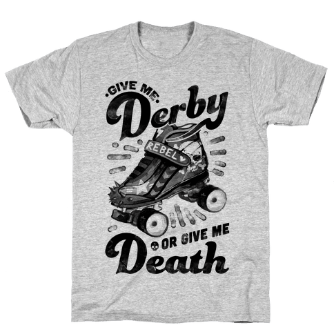 Give Me Derby Or Give Me Death Mens T-Shirt