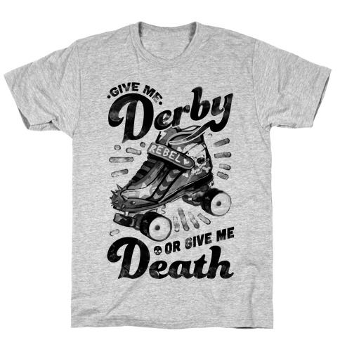 Give Me Derby Or Give Me Death T-Shirt