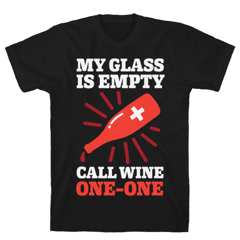My Glass Is Empty, Call Wine One-One Mens T-Shirt