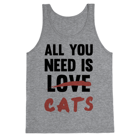 All You Need Is Cats Tank Top