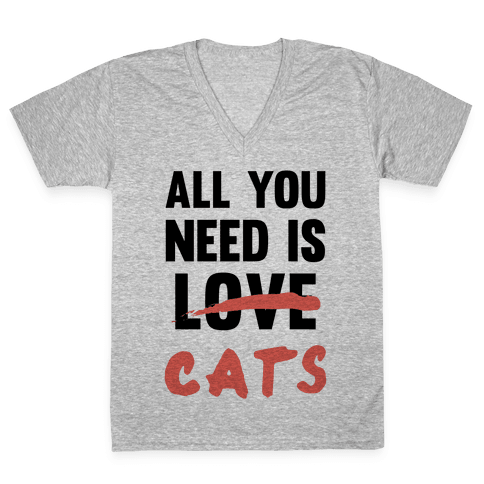 All You Need Is Cats V-Neck Tee Shirt