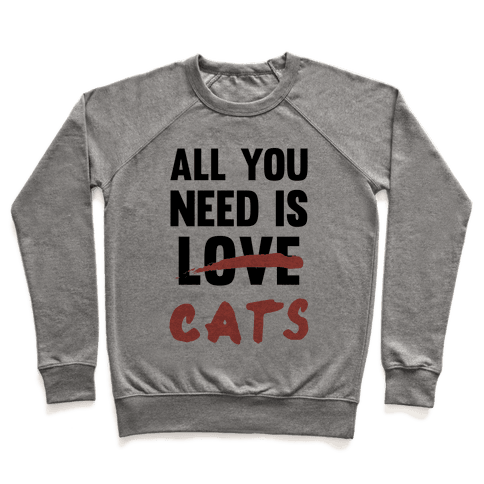All You Need Is Cats Pullover