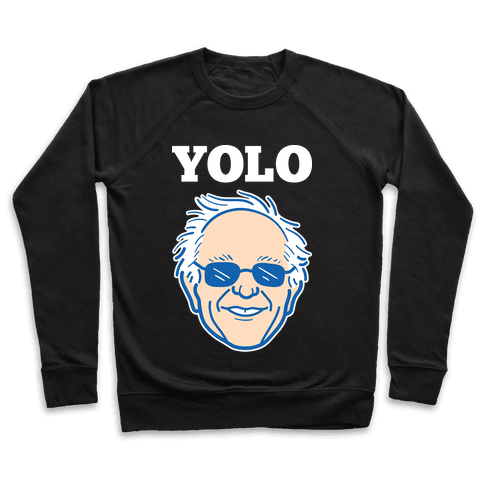 Bernie YOLO Pullover