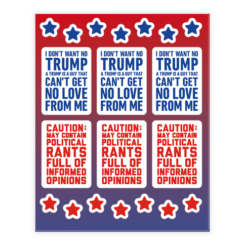 Political Rants & I Don't Want No Trump  Sticker/Decal Sheet