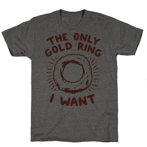 The Only Gold Ring I Want