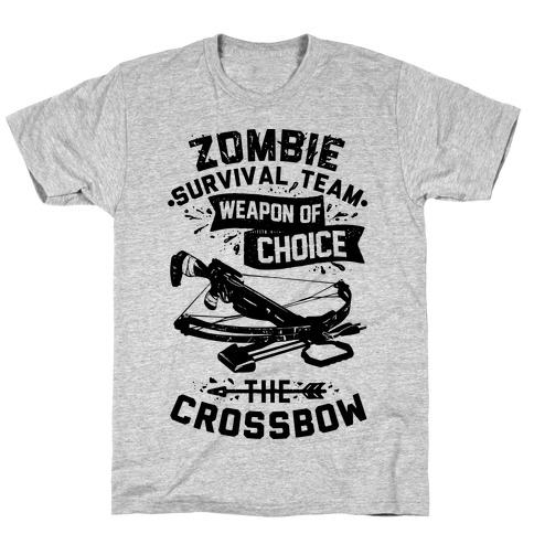 Zombie Survival Team Weapon Of Choice The Crossbow T-Shirt
