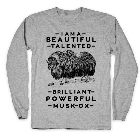 I Am A Beautiful Talented Brilliant Powerful Musk-Ox Long Sleeve T-Shirt
