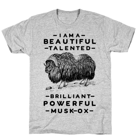 I Am A Beautiful Talented Brilliant Powerful Musk-Ox T-Shirt