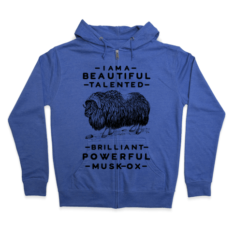 I Am A Beautiful Talented Brilliant Powerful Musk-Ox Zip Hoodie