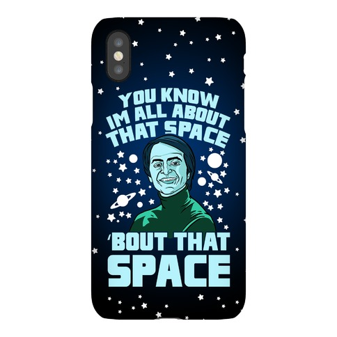 You Know I'm All About That Space 'Bout That Space - Sagan Phone Case