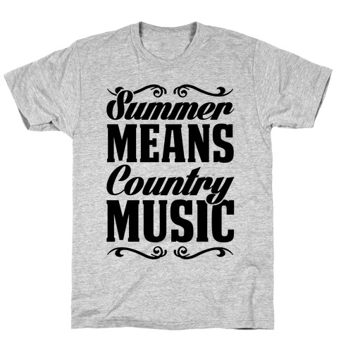 Summer Means Country Music T-Shirt