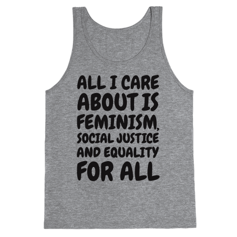 All I Care About Is Feminism Tank Top