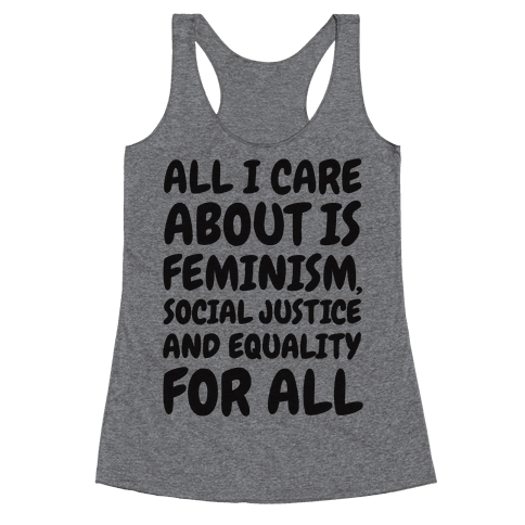 All I Care About Is Feminism Racerback Tank Top