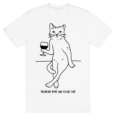 Drinking Wine And Feline Fine Mens T-Shirt