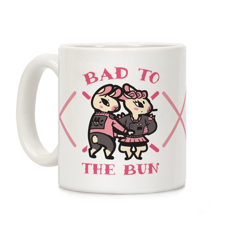 Bad to the Bun Coffee Mug