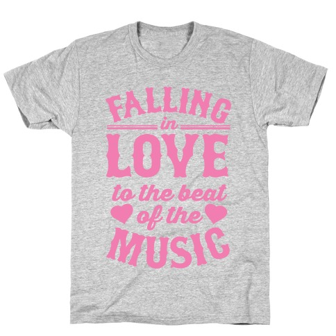 Falling In Love to the Beat of the Music T-Shirt
