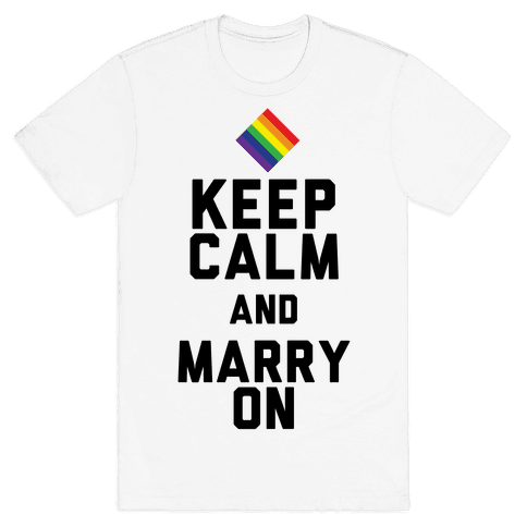 Keep Calm And Marry On Mens T-Shirt