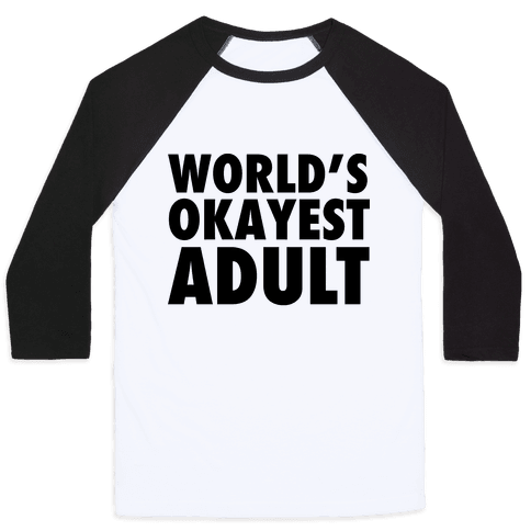 World's Okayest Adult Baseball Tee