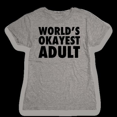 World's Okayest Adult Womens T-Shirt