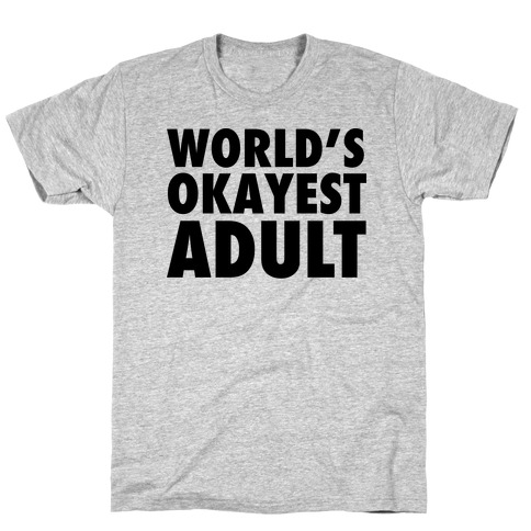 World's Okayest Adult Mens T-Shirt