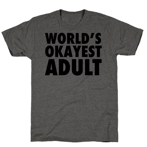 World's Okayest Adult