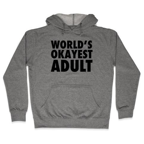 World's Okayest Adult Hooded Sweatshirt