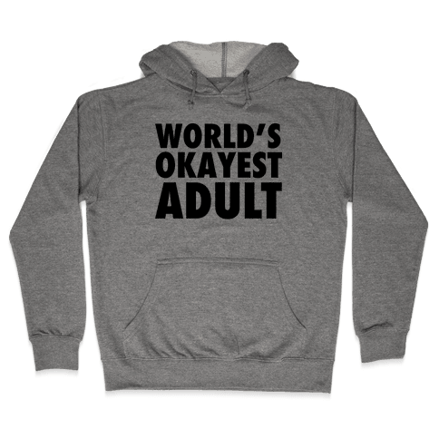 World's Okayest Adult Hooded Sweatshirt