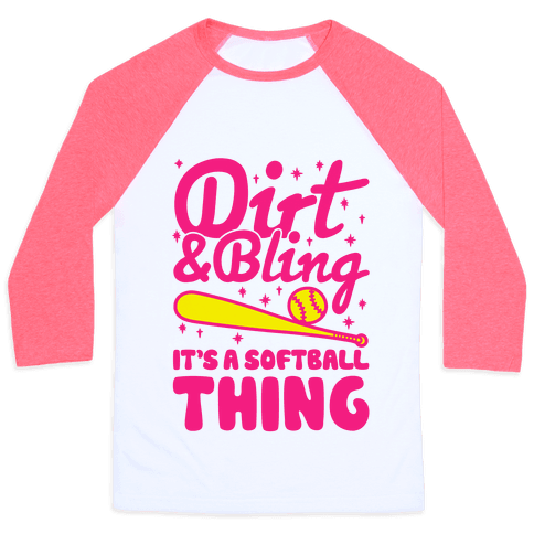 Dirt & Bling It's A Softball Thing Baseball Tee
