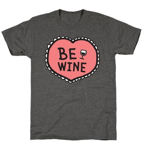 Be Wine T-Shirt