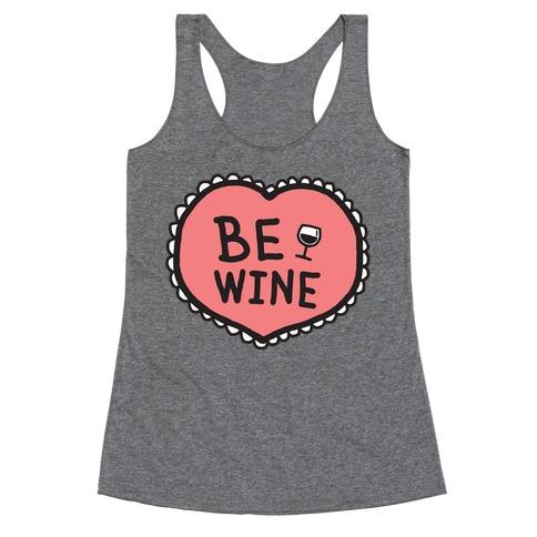 Be Wine Racerback Tank Top