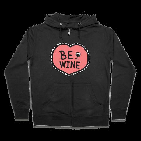 Be Wine Zip Hoodie