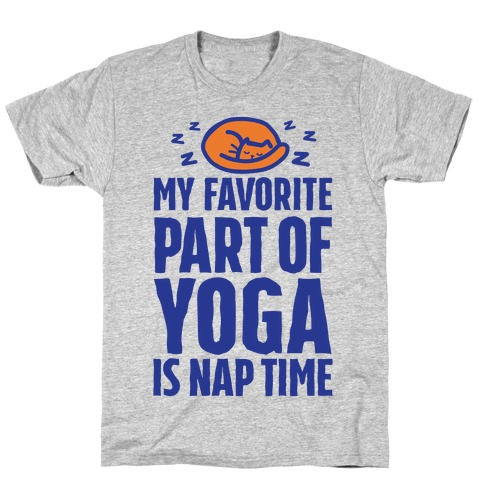 My Favorite Part Of Yoga Is Nap Time T-Shirt