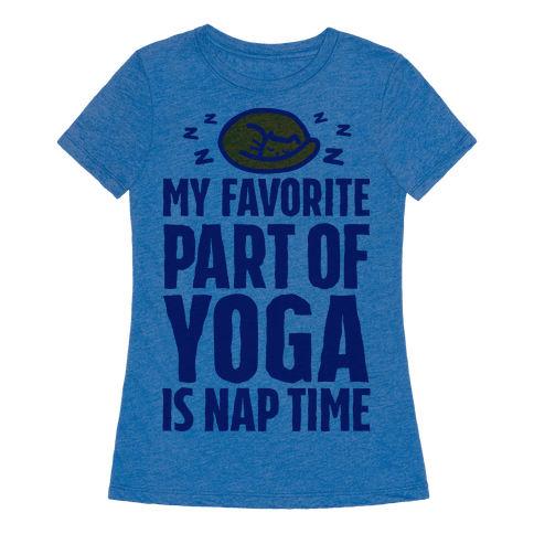 My Favorite Part Of Yoga Is Nap Time