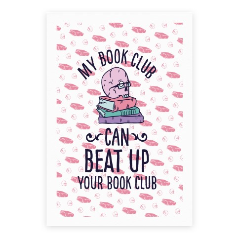 My Book Club Can Beat Up Your Book Club Poster