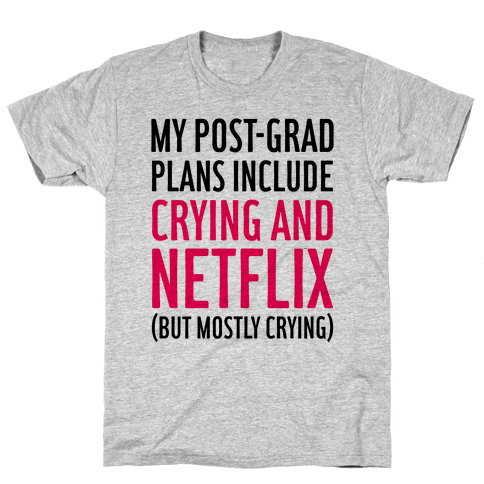 My Post Grad Plans Mens T-Shirt
