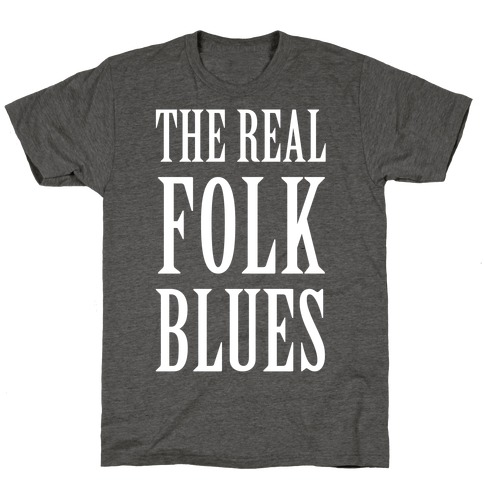 The Real Folk Blues T-Shirt