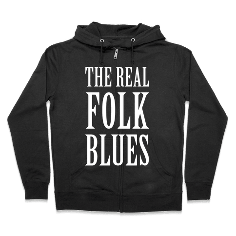 The Real Folk Blues Zip Hoodie