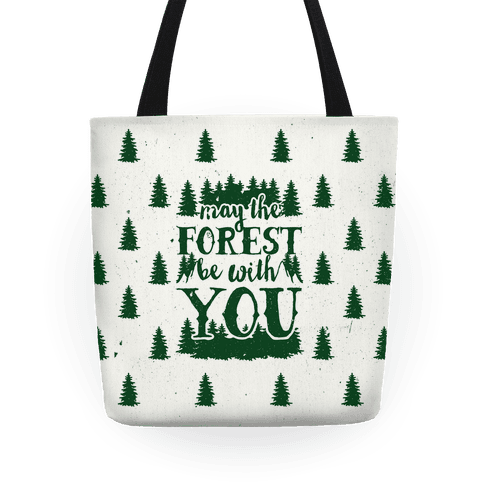 May The Forest Be With You Tote