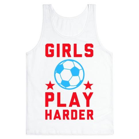 Girls Play Harder Tank Top